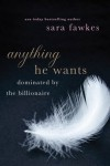Anything He Wants - Sara Fawkes