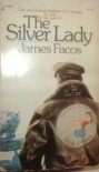 The Silver Lady - James Factos
