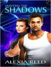 Hunting the Shadows - Alexia Reed