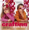 Crafting With Kids: Creative Fun for Children Aged 3-10 - Catherine Woram