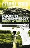 Grób w górach - Hjorth Michael,  Rosenfeld Hans