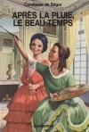 Après La Pluie, Le Beau Temps - Comtesse de Ségur