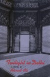 Twilight in Delhi (New Directions Paperbook) - Ahmed Ali