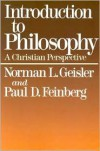 Introduction to Philosophy: A Christian Perspective - Norman L. Geisler, Paul D. Feinberg