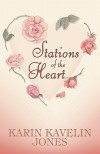 Stations of the Heart - Karin Kavelin Jones
