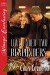 Love Under Two Responders [The Lusty, Texas Collection] (Siren Publishing Menage Everlasting) - Cara Covington