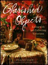 Cherished Objects - Allison Kyle Leopold, Lauren Shakely, Edward Addeo