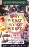 Why We Eat What We Eat: How Columbus Changed the Way the World Eats - Raymond Sokolov