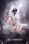 Dark Passage (Chosen Book 1) - M.L. Woolley