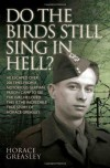 Do The Birds Still Sing In Hell? - Horace Greasley and Ken Scott