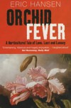 Orchid Fever (Methuen Non-fiction) - Eric Hansen