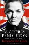 Between the Lines: The Autobiography - Victoria Pendleton, Donald McRae