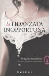 La fidanzata inopportuna - Natasha Solomons