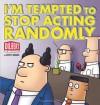 I'm Tempted to Stop Acting Randomly - Scott Adams