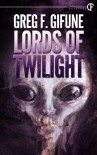 Lords Of Twilight - Greg F. Gifune