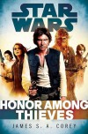Honor Among Thieves (Star Wars: Empire and Rebellion, #2) - Marc Thompson, Ilyana Kadushin, James S.A. Corey