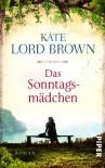 Das Sonntagsmädchen: Roman - Kate Lord Brown
