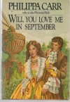 Will You Love Me in September? - Philippa Carr