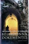 Belladonna dokumentet - Ian Caldwell, Dustin Thomason, Alis Friis Caspersen
