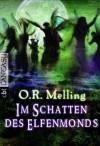 Im Schatten des Elfenmonds  - O.R. Melling, Anne Brauner