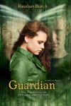Guardian: They chose to protect her. But forgot to guard their hearts. (Halflings Novel, A) - Heather Burch