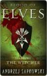 Krew elfów (Saga o Wiedźminie, #1) - Andrzej Sapkowski