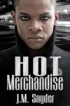 Hot Merchandise - J.M. Snyder