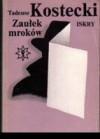 Zaułek mroków - Tadeusz Kostecki