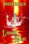 Liquid Heat - Viola Grace
