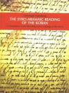 The Syro-Aramaic Reading of the Koran: A Contribution to the Decoding of the Language of the Koran - Christoph Luxenberg