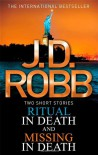 Ritual in Death: Missing in Death. by J.D. Robb - J.D. Robb