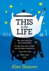This Is The Life - Alex Shearer