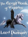 The Great Book of Wonder - Lord Dunsany