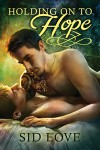 Holding on to Hope - Sid Love