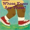 Whose Knees Are These? - Jabari Asim,  LeUyen Pham (Illustrator)