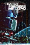 Transformers: Primacy - Chris Metzen, Flint Dille
