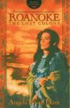 Roanoke: The Lost Colony  - Angela Elwell Hunt