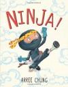 Ninja! - Arree Chung