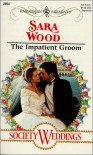 The Impatient Groom - Sara Wood