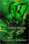 In the Darkness - Charles Edward