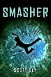 Smasher - Scott Bly