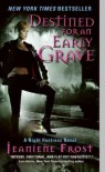 Destined for an Early Grave: A Night Huntress Novel Destined for an Early Grave - Jeaniene Frost