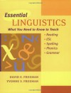 Essential Linguistics:  What You Need to Know to Teach Reading, ESL, Spelling, Phonics, and Grammar - David E. Freeman, Yvonne S. Freeman