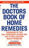 The Doctors Book of Home Remedies: Thousands of Tips and Techniques Anyone Can Use to Heal Everyday Health Problems - Prevention Magazine Editors
