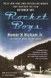 Rocket Boys: A Memoir - Homer Hickam