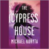 The Cypress House (Audio) - Michael Koryta, Robert Petkoff