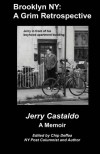 Brooklyn NY: A Grim Retrospective: A Memoir - Jerry Castaldo, Chip Deffaa