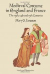 Medieval Costume in England and France: The 13th, 14th and 15th Centuries (Dover Fashion and Costumes) - Mary G. Houston
