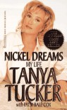 Nickel Dreams: My Life - Tanya Tucker, Patsi Bale Cox