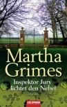 Inspektor Jury lichtet den Nebel - Martha Grimes, Dorothee Asendorf